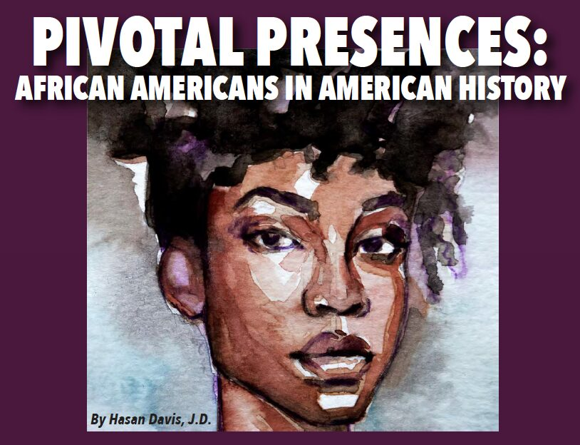 Pivotal Presences: African Americans in American History