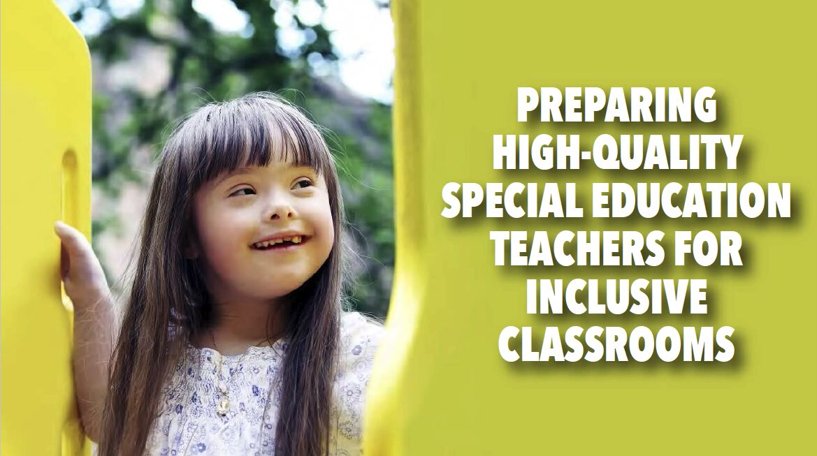 Preparing High-Quality Special Education Teachers for Inclusive Classrooms