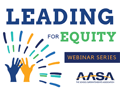edWebinar Hosted by AASA & edWebLeading for Equity: The Hidden Bias of Good People