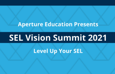 """Virtual """"SEL Vision Summit"""" Helps Participants Take Social & Emotional Learning to the Next Level"""