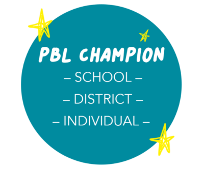 PBLWorks is Taking Nominations <br>for its 2021 PBL Champion Awards