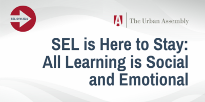 Urban Assembly Hosts 4th Annual SEL Symposium on May 5