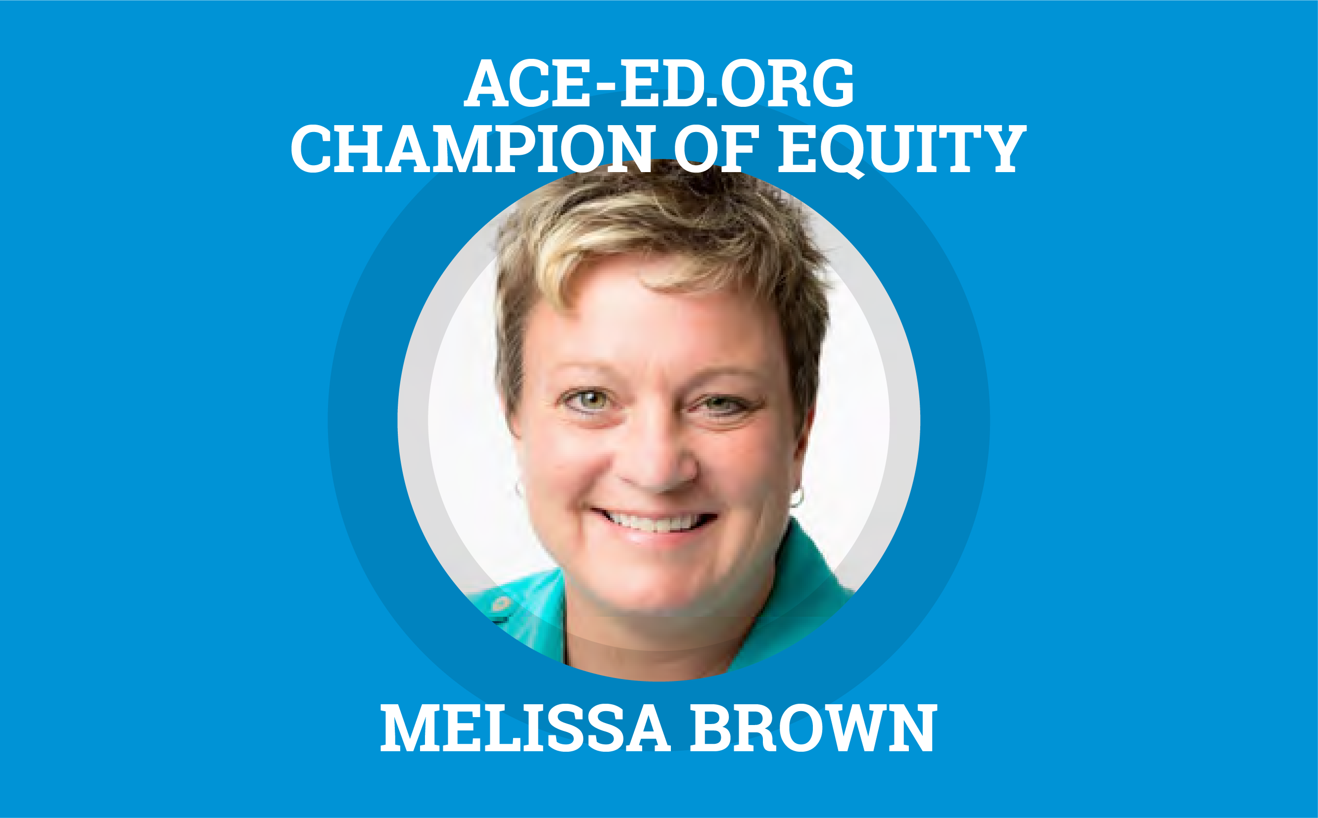 Melissa Brown, Champion of Equity