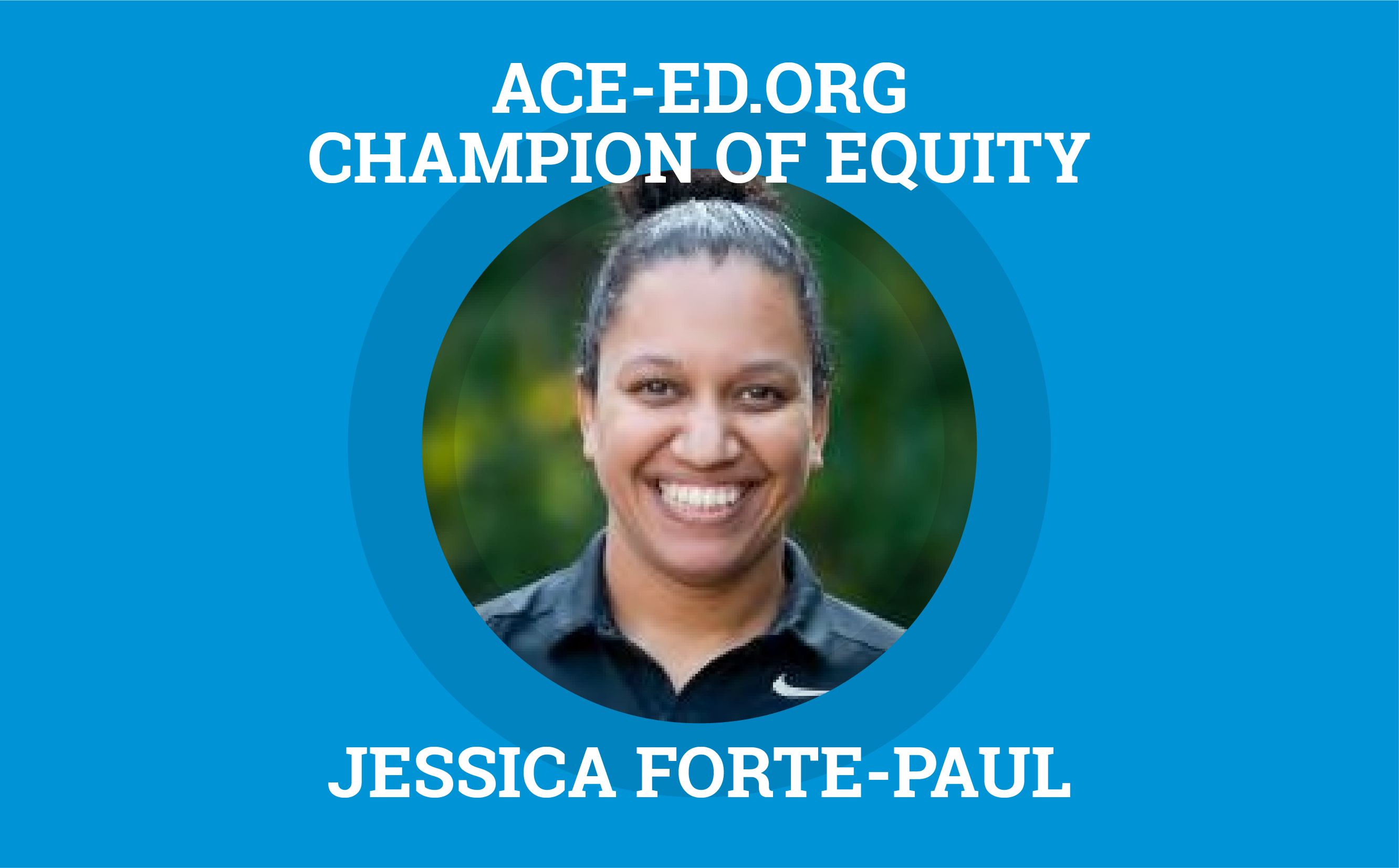 Jessica Forte-Paul, Champion of Equity
