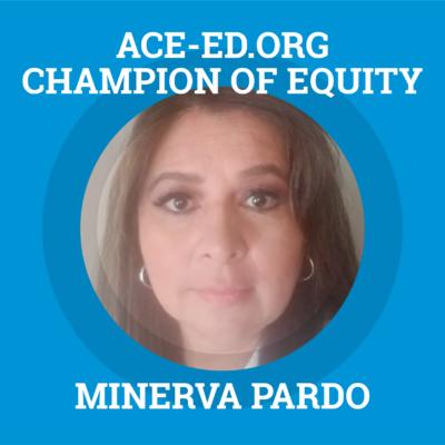 Minerva Pardo, Champion of Equity