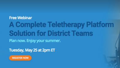 Upcoming Teletherapy Webinar Helps Districts Planning for Next School Year