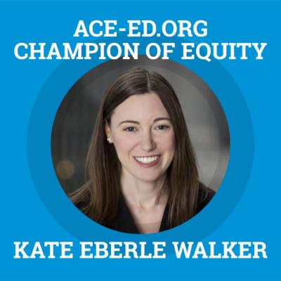 Kate Eberle Walker, Champion of Equity